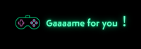 gaaaame for you!